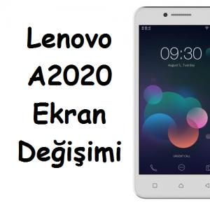 Lenovo A2020 Ekran Değişimi