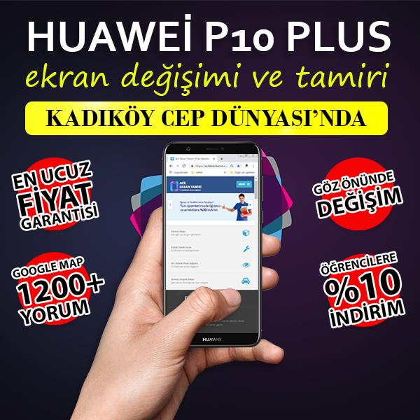 Huawei P10 Plus Ekran Değişimi Fiyatı