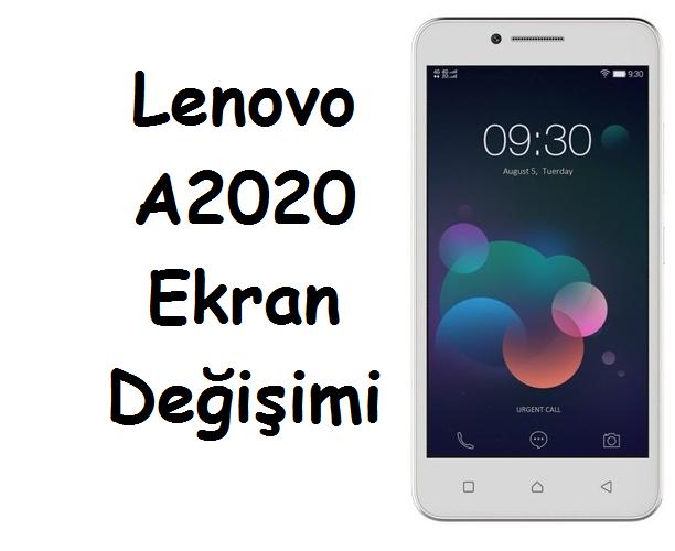 Lenovo A2020 Ekran Değişimi Fiyatı 189 TL