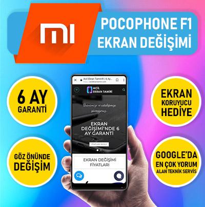 Xiaomi Pocophone F1 Ekran Değişimi Fiyatı 349 TL