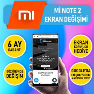 Xiaomi mi note 2 ekran değişimi fiyatı